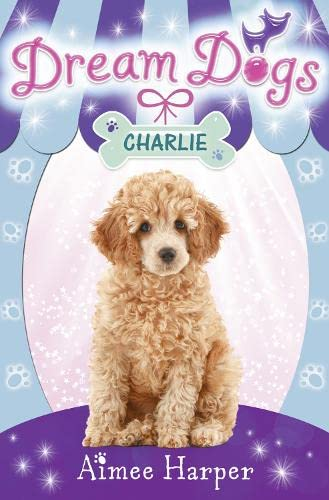 Charlie (Dream Dogs): Aimee Harper