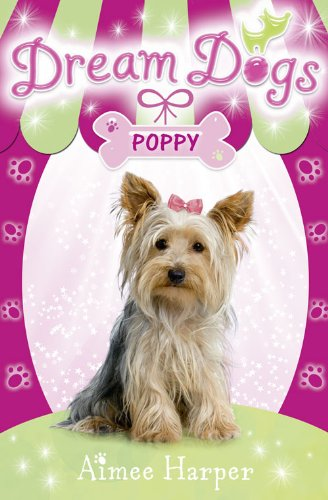 Dream Dogs - Poppy: Harper, Aimee
