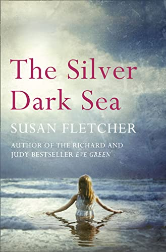 9780007321636: The Silver Dark Sea. Susan Fletcher