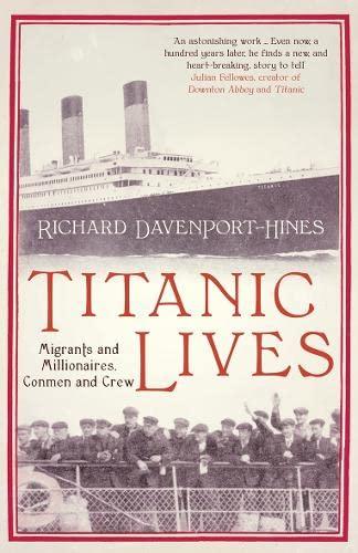 9780007321643: Titanic Lives: Migrants and Millionaires, Conmen and Crew