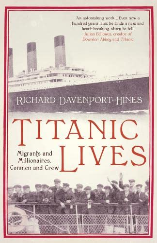 9780007321643: Titanic Lives: Migrants and Millionaires, Conmen and Crew