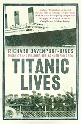 9780007321667: Titanic Lives: Migrants and Millionaires, Conmen and Crew