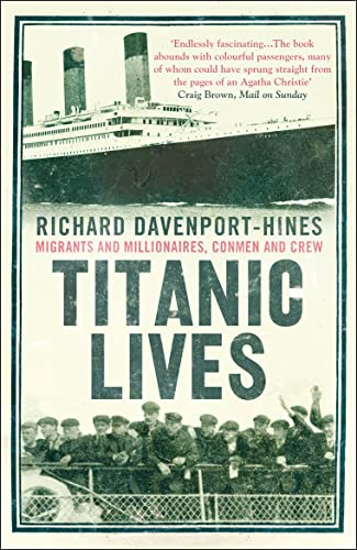 9780007321667: Titanic Lives: Migrants and Millionaires, Conmen and Crew