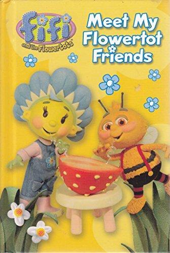 9780007322350: Fifi and the Flowertots – Meet My Flowertot Friends