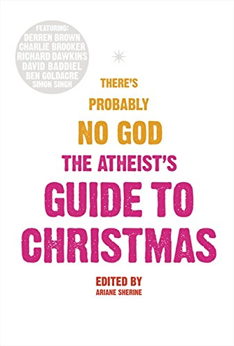 9780007322619: The Atheist's Guide to Christmas