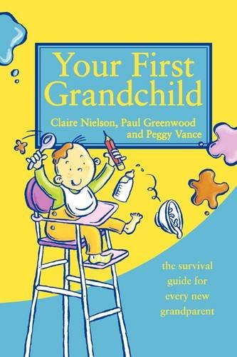 9780007323050: Your First Grandchild: Useful, touching and hilarious guide for first-time grandparents