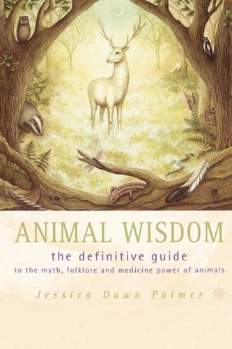9780007323067: Animal Wisdom: Definitive Guide to Myth, Folklore and Medicine Power of Animals