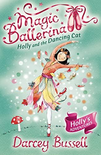 9780007323197: Holly and the Dancing Cat (Magic Ballerina, Book 13)