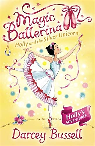 9780007323203: Holly and the Silver Unicorn (Magic Ballerina, Book 14)