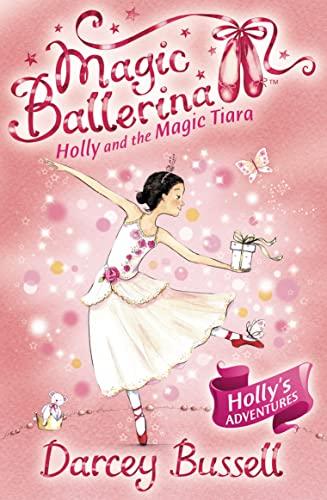 9780007323210: Holly and the Magic Tiara: Holly's Adventures (Magic Ballerina)