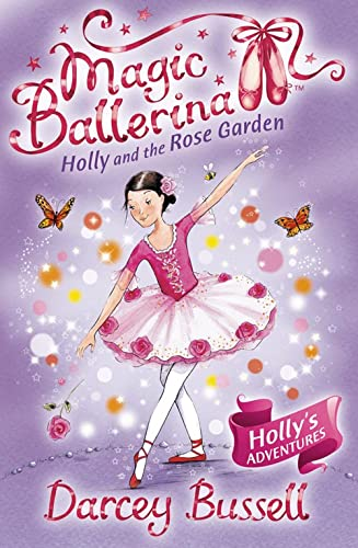 9780007323227: Holly and the Rose Garden (Magic Ballerina, Book 16)