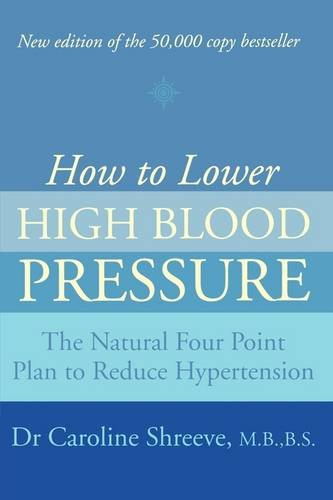 9780007323593: How to Lower High Blood Pressure: The Natural Four Point Plan to Reduce Hypertension