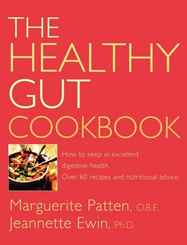 9780007323623: The Healthy Gut Cookbook: How to Keep in Excellent Digestive Health with 60 Recipes and Nutrition Advice