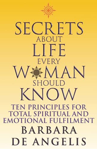 9780007323685: Secrets About Life Every Woman Should Know: Ten Principles for Spiritual and Emotional Fulfillment