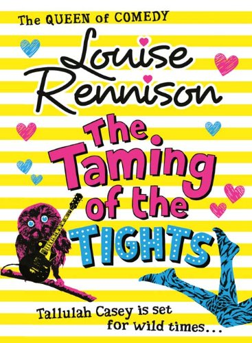 9780007323944: The Taming Of The Tights (The Misadventures of Tallulah Casey)