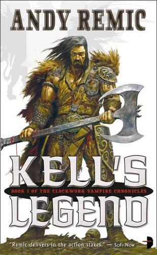 9780007324156: Kell's Legend (Clockwork Vampire, Book 1) (Clockwork Vampire Chronicles)