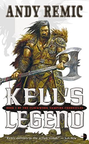 9780007324156: Kell's Legend (Clockwork Vampire Chronicles)