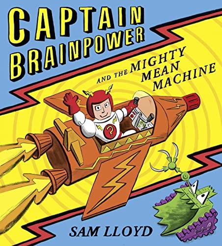 Captain Brainpower and the Mighty Mean Machine: Lloyd, Sam