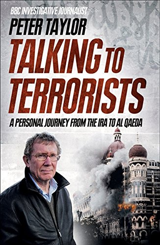 9780007325528: Talking to Terrorists: A Personal Journey from the IRA to Al Qaeda