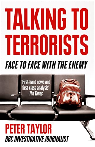 9780007325535: Talking to Terrorists: Face to Face with the Enemy