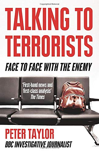 9780007325535: Talking to Terrorists: A Personal Journey from the IRA to Al Qaeda