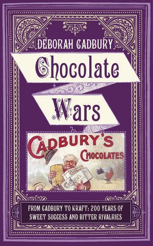9780007325559: Chocolate Wars: From Cadbury to Kraft: 200 years of Sweet Success and Bitter Rivalry