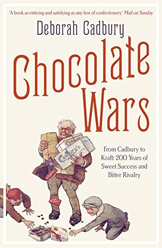 9780007325573: Chocolate Wars: From Cadbury to Kraft: 200 years of Sweet Success and Bitter Rivalry