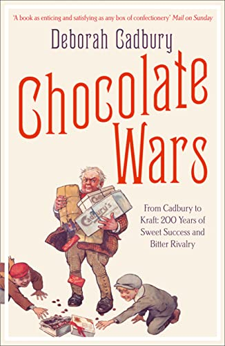 9780007325573: Chocolate Wars: From Cadbury to Kraft - 200 Years of Sweet Success and Bitter Rivalry
