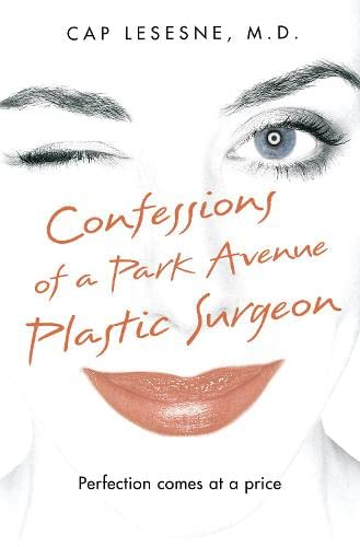 9780007326365: Confessions of a Park Avenue Plastic Surgeon