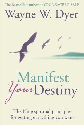 9780007326433: Manifest Your Destiny: The Nine Spiritual Principles for Getting Everything You Want
