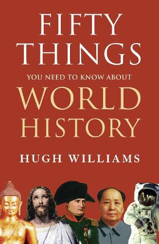 9780007326501: Fifty Things You Need to Know about World History