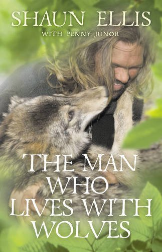 9780007327157: The Man Who Lives with Wolves