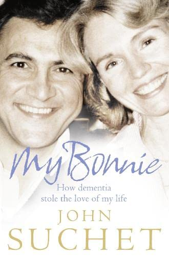 9780007328406: My Bonnie: How Dementia Stole the Love of My Life