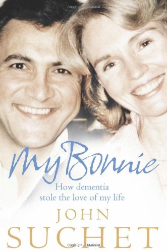 9780007328420: My Bonnie: How Dementia Stole the Love of My Life