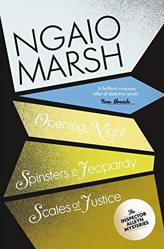 9780007328741: Opening Night / Spinsters in Jeopardy / Scales of Justice (The Ngaio Marsh Collection, Book 6)