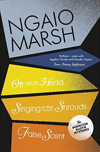 9780007328758: Off With His Head / Singing in the Shrouds / False Scent (The Ngaio Marsh Collection, Book 7)