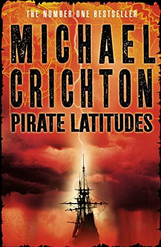 Pirate Latitudes: Crichton, Michael