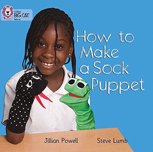 9780007329199: How to Make a Sock Puppet (Collins Big Cat)