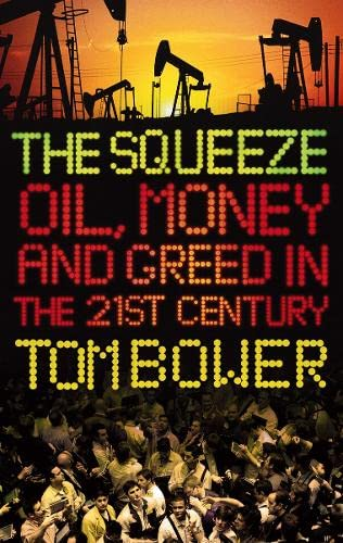 9780007329427: The Squeeze: Oil, Money and Greed in the 21st Century