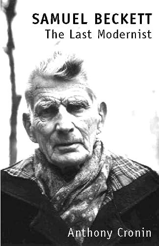 9780007330041: Samuel Beckett: The Last Modernist