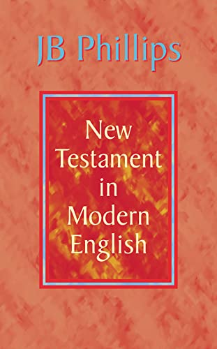 9780007330942: J. B. Phillips New Testament in Modern English