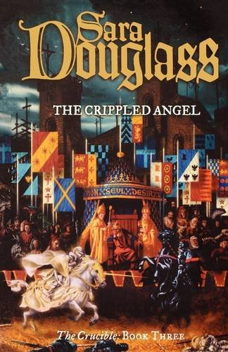 9780007331208: The Crucible Trilogy: The Crippled Angel Bk. 3