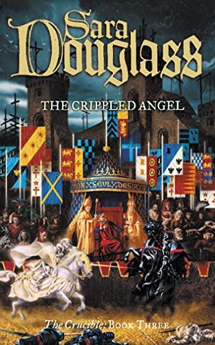 9780007331208: The Crucible Trilogy: The Crippled Angel Bk. 3