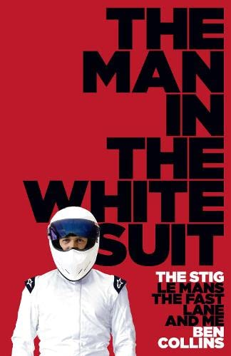 9780007331680: The Man in the White Suit: The Stig, Le Mans, the Fast Lane and Me