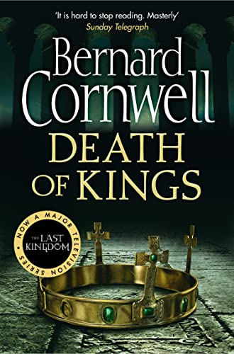 9780007331802: Death of Kings. Bernard Cornwell (The Last Kingdom Series)