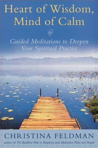 9780007332106: Heart of Wisdom, Mind of Calm: Guided Meditations to Deepen Your Spiritual Practice