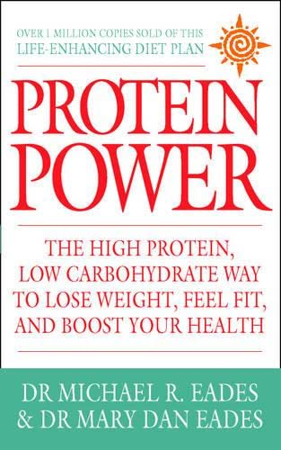 9780007332397: Protein Power: The high protein/low carbohydrate way to lose weight, feel fit, and boost your health