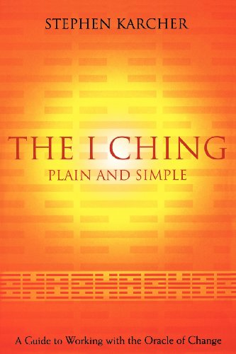 9780007332588: The I Ching Plain and Simple: A Guide to Working with the Oracle of Change