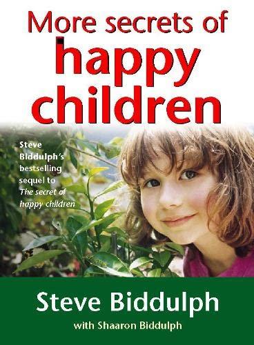 9780007332625: More Secrets of Happy Children: A Guide for Parents