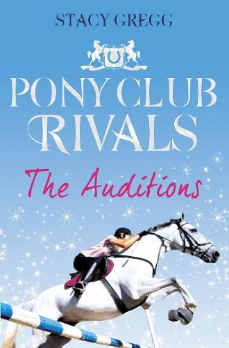 9780007333431: The Auditions (Pony Club Rivals, Book 1)
